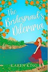 The Bridesmaid's Dilemma Kindle Edition