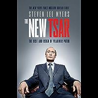 The New Tsar: The Rise and Reign of Vladimir Putin (English Edition)