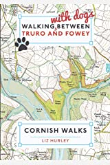 Walking with Dogs between Truro and Fowey (Walks in Cornwall) Paperback