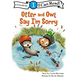Otter and Owl Say I'm Sorry: Level 1 (I Can Read! / Otter and Owl Series)
