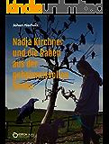 Nadja Kirchner und die Raben aus der geheimnisvollen Senke: Teil 1 der Nadja-Kirchner-Fantasy-Reihe