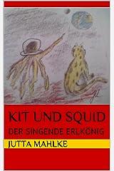 KIT und Squid - Der singende Erlkönig Kindle Ausgabe