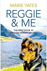 Reggie & Me: The First Book in the Dani Moore Trilogy Kindle Edition