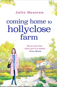 Coming Home to Holly Close Farm: Addictive, heart-warming and laugh-out-loud funny (English Edition)