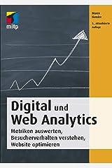 Digital und Web Analytics: Metriken auswerten, Besucherverhalten verstehen, Website optimieren (mitp Business) Broschiert