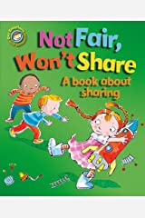 Not Fair, Won't Share - A book about sharing (Our Emotions and Behaviour) Paperback