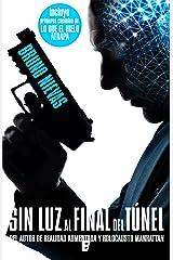 Sin luz al final del túnel (Edición revisada) Versión Kindle