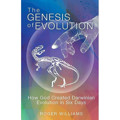 The Genesis of Evolution: How God Created Darwinian Evolution in Six Days (English Edition)