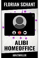 Alibi Homeoffice: Kurzthriller Kindle Ausgabe