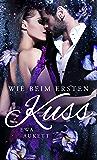 Wie beim ersten Kuss: Liebesroman (Küss mich, Liebling. 4)