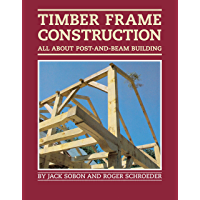 Timber Frame Construction: All About Post-and-Beam Building (English Edition)