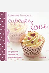 Bake Me I'm Yours . . . Cupcake Love (Bake me I'm yours . . .) Kindle Edition