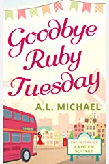 Goodbye Ruby Tuesday (The House on Camden Square, Book 1) Kindle Edition