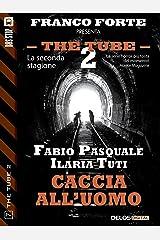Caccia all'uomo (The Tube 2) Formato Kindle