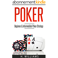 Poker: Beginner and Intermediate Poker Strategy (English Edition)