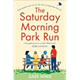 The Saturday Morning Park Run: The most gloriously uplifting and page-turning fiction book of the 2021!