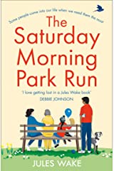 The Saturday Morning Park Run: The most gloriously uplifting and page-turning fiction book of 2020! Kindle Edition