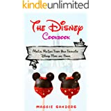 The Disney Cookbook: Magical Recipes From Your Favourite Disney Films and Parks. From Mickey-shaped Beignets to Tiana's Gumbo