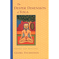 The Deeper Dimension of Yoga: Theory and Practice (English Edition)