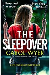 The Sleepover: An absolutely gripping crime thriller (Detective Natalie Ward Book 4) Kindle Edition