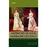 MATRIMONIO DE AMOR. MATRIMONIO DE ESTADO: Vida de Alfonso XII y vicisitudes de su reinado (Biografías Históricas: la Historia