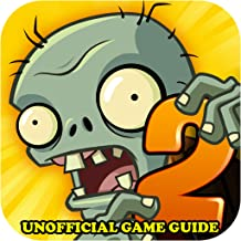 Plants vs Zombies 2 Game Guide Unofficial [Download]