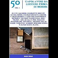 50 Capolavori da Leggere Prima di Morire: 1 (Grandi classici della letteratura)