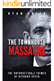 The Townhouse Massacre: The Unforgettable Crimes of Richard Speck (True Crime)