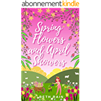 Spring Flowers and April Showers: A fresh and uplifting love story about finding your way home (Little Bamton Book 2…