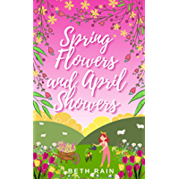 Spring Flowers and April Showers: A fresh and uplifting love story about finding your way home (Little Bamton Book 2)