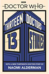 Doctor Who: Thirteen Doctors 13 Stories Kindle Edition