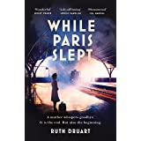 While Paris Slept: A mother faces a heartbreaking choice in this bestselling story of love and courage in World War 2 (Englis