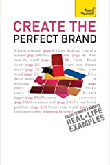 Create the Perfect Brand: A practical guide to branding your business, from creation and vision to protection and delivery (Teach Yourself) Kindle Edition