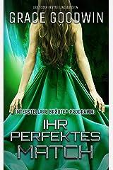 Ihr perfektes Match (Interstellare Bräute® Programm 16) Kindle Ausgabe