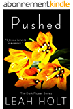 Pushed: A Dark Romance (The Dark Flower Series) (English Edition)