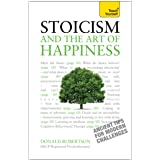 Stoicism and the Art of Happiness: Practical wisdom for everyday life: embrace perseverance, strength and happiness with stoi