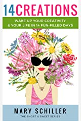 14 Creations: Wake up your creativity & your life in 14 fun-filled days Kindle Edition