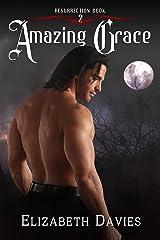 Amazing Grace: a time-travel vampire romance (Resurrection Book 2) Kindle Edition