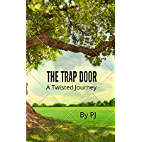 THE TRAP DOOR: A TWISTED JOURNEY