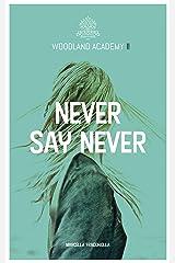 Never say never: Woodland Academy II Kindle Ausgabe