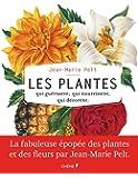 Les plantes qui guérissent, qui nourrissent, qui décorent par Jean-Marie Pelt