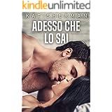 Adesso che lo sai (Italian Edition)