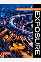 Digital Photographer's Guide To Exposure Paperback