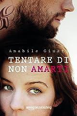 Tentare di non amarti (Italian Edition) Versión Kindle