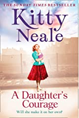 A Daughter's Courage: A powerful, gritty new saga from the Sunday Times bestseller Kindle Edition
