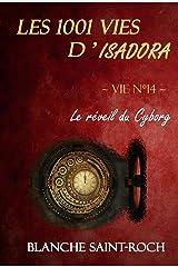 Les 1001 vies d'Isadora : Le Réveil du Cyborg Format Kindle