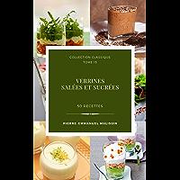 Verrines salées et sucrées 50 recettes (Collection classique t. 15)