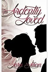 Ardently Loved: A Pride and Prejudice Variation Kindle Edition