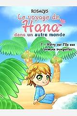 Le voyage de Hana, dans un autre monde: Harry sur l'île aux animaux tranquilles Format Kindle