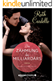 Die Zähmung des Milliardärs (The Legacy Collection 3)